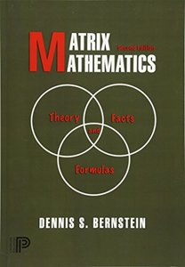 Matrix Mathematics: Theory, Facts, and Formulas, 2/e (Paperback)