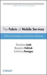 The Fabric of Mobile Services: Software Paradigms and Business Demands (Hardcover)