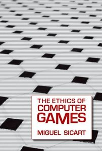 The Ethics of Computer Games (Hardcover)-cover