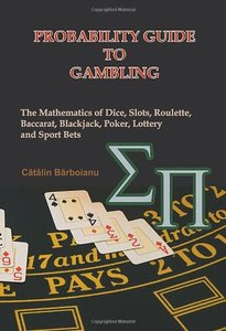 Probability Guide To Gambling: The Mathematics of Dice, Slots, Roulette, Baccarat, Blackjack, Poker, Lottery and Sport Bets (Paperback)-cover