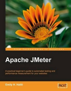Apache JMeter: A practical beginner's guide to automated testing and performance measurement for your websites (Paperback)-cover