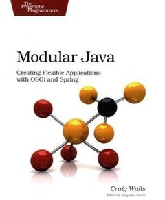 Modular Java: Creating Flexible Applications with OSGi and Spring (Paperback)-cover