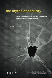 The Myths of Security: What the Computer Security Industry Doesn't Want You to Know (Paperback)