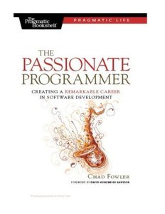 The Passionate Programmer: Creating a Remarkable Career in Software Development (Paperback)-cover