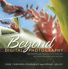 Beyond Digital Photography: Transforming Photos into Fine Art with Photoshop and Painter (Paperback)-cover
