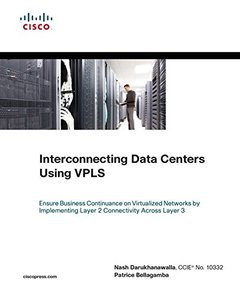 Interconnecting Data Centers Using VPLS (Ensure Business Continuance on Virtualized Networks by Implementing Layer 2 Connectivity Across Layer 3) (Paperback)-cover