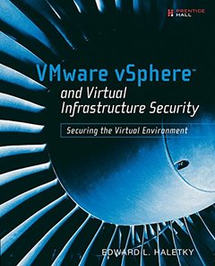 VMware vSphere and Virtual Infrastructure Security: Securing the Virtual Environment (Paperback)-cover