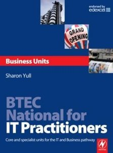 BTEC National for IT Practitioners: Business units: Core and specialist units for the IT and Business pathway (Paperback)-cover
