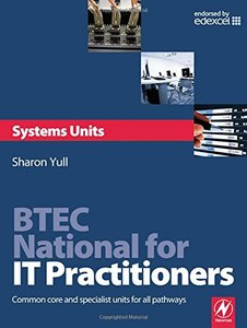 BTEC National for IT Practitioners: Systems units: Core and specialist units for the Systems Support pathway-cover