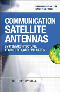 Communication Satellite Antennas: System Architecture, Technology, and Evaluation (Hardcover)-cover