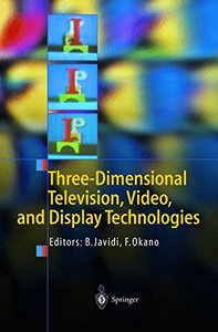 Three-Dimensional Television, Video, and Display Technologies (Hardcover)