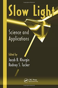 Slow Light: Science and Applications (Hardcover)