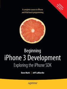 Beginning iPhone 3 Development: Exploring the iPhone SDK (Paperback)-cover