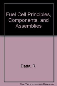 Fuel Cell Principles, Components, and Assemblies