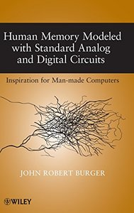 Human Memory Modeled with Standard Analog and Digital Circuits: Inspiration for Man-made Computers (Hardcover)-cover