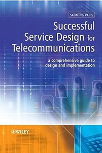 Successful Service Design for Telecommunications: A comprehensive guide to design and implementation (Hardcover)