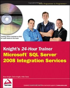 Knight's 24-Hour Trainer: Microsoft SQL Server 2008 Integration Services (Knights 24 Hour Trainer)-cover