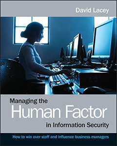 Managing the Human Factor in Information Security: How to win over staff and influence business managers (Paperback)-cover