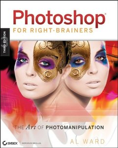 Photoshop For Right-Brainers: The Art of Photomanipulation, 3/e (Paperback)