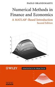 Numerical Methods in Finance and Economics: A MATLAB-Based Introduction, 2/e (Hardcover)-cover