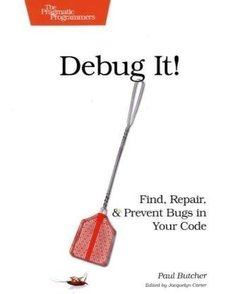 Debug It!: Find, Repair, and Prevent Bugs in Your Code (Paperback)-cover