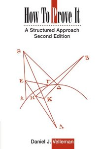 How to Prove It: A Structured Approach, 2/e (Paperback)