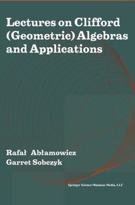 Lectures on Clifford (Geometric) Algebras and Applications (Paperback)-cover