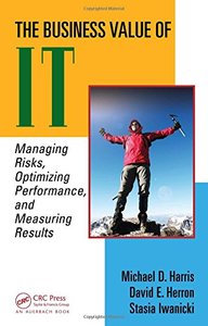 The Business Value of IT: Managing Risks, Optimizing Performance and Measuring Results (Hardcover)-cover