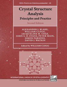Crystal Structure Analysis: Principles and Practice, 2/e (Paperback)