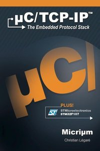 uC/TCP-IP and the STMicroelectronics STM32F107[Hardcover]-cover