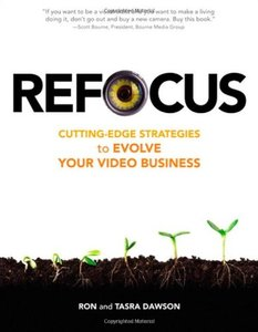 Refocus: Cutting-Edge Strategies to Evolve Your Video Business (Paperback)-cover