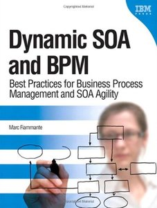 Dynamic SOA and BPM: Best Practices for Business Process Management and SOA Agility (Hardcover)-cover