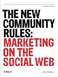 The New Community Rules: Marketing on the Social Web (Paperback)-cover
