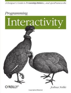 Programming Interactivity: A Designer's Guide to Processing, Arduino, and openFrameworks (Paperback)-cover