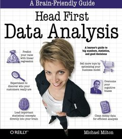 Head First Data Analysis: A learner's guide to big numbers, statistics, and good decisions (Paperback)-cover