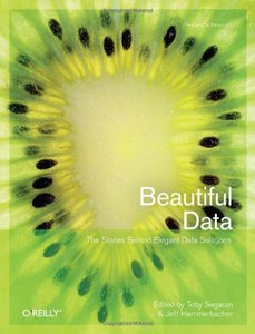 Beautiful Data: The Stories Behind Elegant Data Solutions (Paperback)-cover