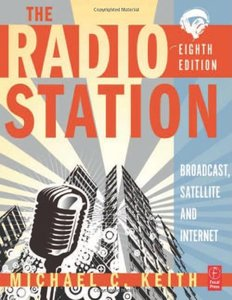 The Radio Station, 8/e: Broadcast, Satellite and Internet (Paperback)-cover