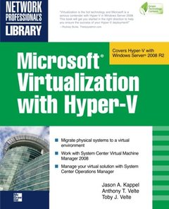 Microsoft Virtualization with Hyper-V: Manage Your Datacenter with Hyper-V, Virtual PC, Virtual Server, and Application Virtualization (Paperback)-cover