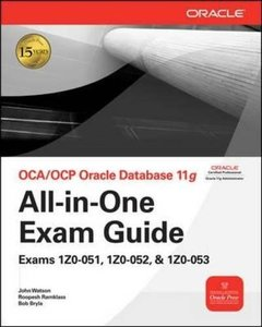 OCA/OCP Oracle Database 11g All-in-One Exam Guide with CD-ROM: Exams 1Z0-051, 1Z0-052, 1Z0-053 (Hardcover)-cover