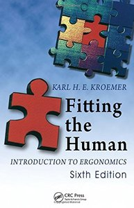 Fitting the Human: Introduction to Ergonomics, 6/e (Hardcover)