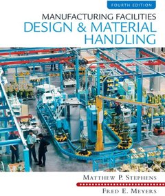 Manufacturing Facilities Design and Material Handling, 4/e (Hardcover)