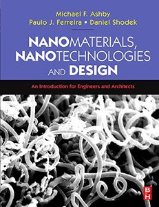 Nanomaterials, Nanotechnologies and Design: An Introduction for Engineers and Architects (Paperback)-cover