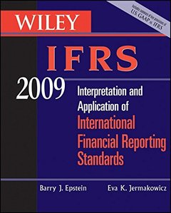 Wiley IFRS 2009: Interpretation and Application of International Accounting and Financial Reporting Standards 2009 (Paperback)