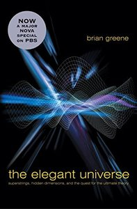 The Elegant Universe: Superstrings, Hidden Dimensions, and the Quest for the Ultimate Theory (Hardcover)-cover