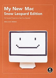 My New Mac, Snow Leopard Edition: 54 Simple Projects to Get You Started, 2/e (Paperback)-cover
