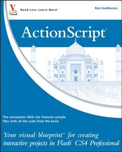 ActionScript: Your visual blueprint for creating interactive projects in Flash CS4 Professional (Paperback)-cover