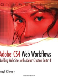 Adobe CS4 Web Workflows: Building Websites with Adobe Creative Suite 4 (Paperback)-cover