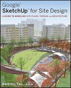 Google SketchUp for Site Design: A Guide to Modeling Site Plans, Terrain and Architecture (Paperback)-cover