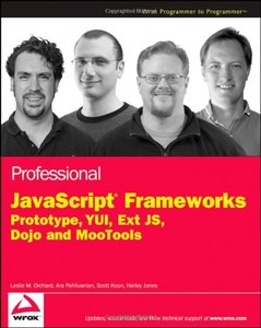 Professional JavaScript Frameworks: Prototype,YUI, ExtJS, Dojo and MooTools (Paperback)-cover