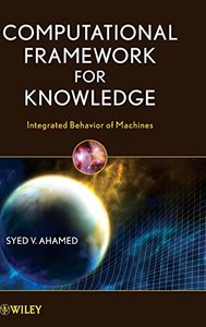 Computational Framework for Knowledge: Integrated Behavior of Machines (Hardcover)-cover